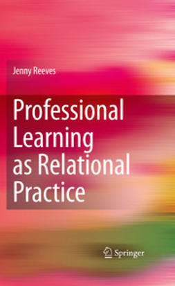 Reeves, Jenny - Professional Learning as Relational Practice, ebook