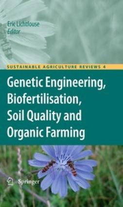Lichtfouse, Eric - Genetic Engineering, Biofertilisation, Soil Quality and Organic Farming, ebook