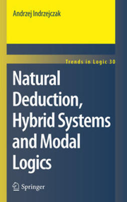 Indrzejczak, Andrzej - Natural Deduction, Hybrid Systems and Modal Logics, e-kirja