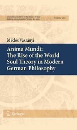 Vassányi, Miklós - Anima Mundi: The Rise of the World Soul Theory in Modern German Philosophy, ebook