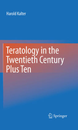 Kalter, Harold - Teratology in the Twentieth Century Plus Ten, e-bok
