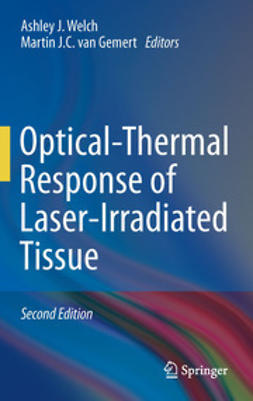 Welch, Ashley J. - Optical-Thermal Response of Laser-Irradiated Tissue, ebook