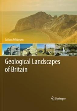 Ashbourn, Julian - Geological Landscapes of Britain, ebook