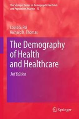 Pol, Louis G. - The Demography of Health and Healthcare, e-bok