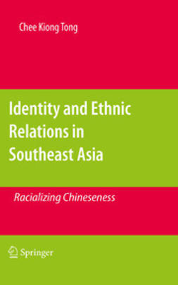 Tong, Chee Kiong - Identity and Ethnic Relations in Southeast Asia, ebook