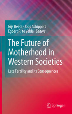 Beets, Gijs - The Future of Motherhood in Western Societies, e-bok