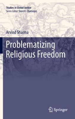 Sharma, Arvind - Problematizing Religious Freedom, e-bok