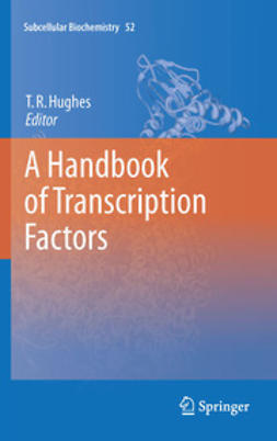 Hughes, Timothy R. - A Handbook of Transcription Factors, ebook