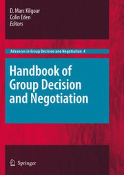 Kilgour, D. Marc - Handbook of Group Decision and Negotiation, ebook