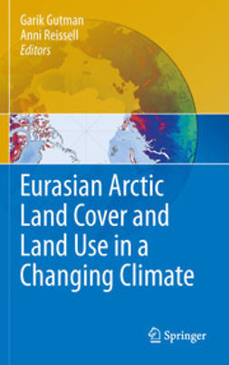 Gutman, Garik - Eurasian Arctic Land Cover and Land Use in a Changing Climate, ebook