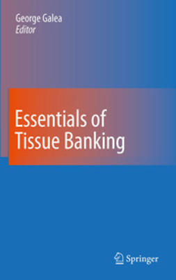 Galea, George - Essentials of Tissue Banking, ebook