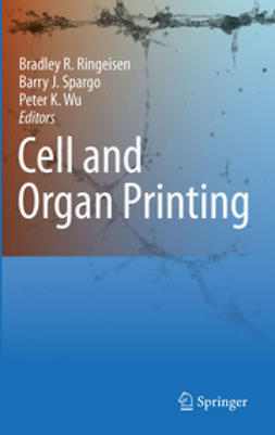 Ringeisen, Bradley R. - Cell and Organ Printing, ebook