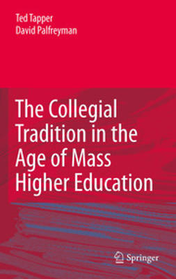 Tapper, Ted - The Collegial Tradition in the Age of Mass Higher Education, ebook