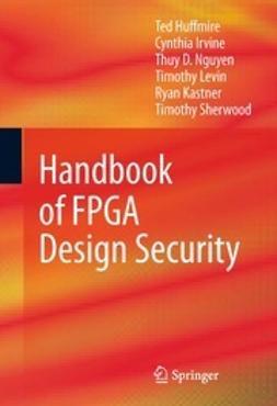Huffmire, Ted - Handbook of FPGA Design Security, ebook