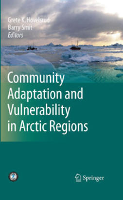 Hovelsrud, Grete K. - Community Adaptation and Vulnerability in Arctic Regions, e-bok