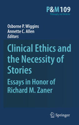 Wiggins, Osborne P. - Clinical Ethics and the Necessity of Stories, ebook