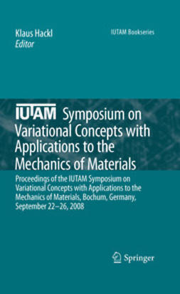Hackl, Klaus - IUTAM Symposium on Variational Concepts with Applications to the Mechanics of Materials, ebook