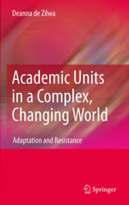Zilwa, Deanna de - Academic Units in a Complex, Changing World, ebook