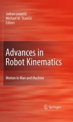 Lenarcic, Jadran - Advances in Robot Kinematics: Motion in Man and Machine, ebook