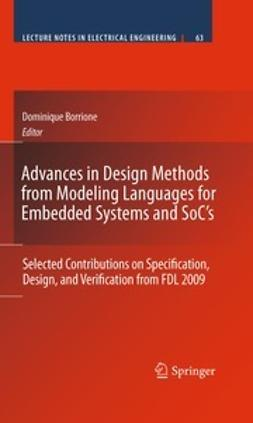 Borrione, Dominique - Advances in Design Methods from Modeling Languages for Embedded Systems and SoC's, ebook
