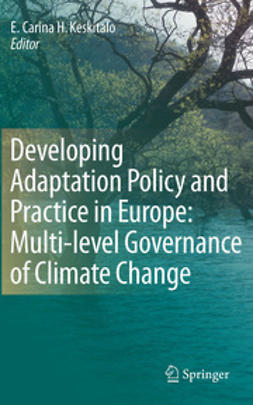 Keskitalo, E. Carina H. - Developing Adaptation Policy and Practice in Europe: Multi-level Governance of Climate Change, ebook