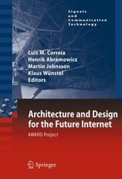 Correia, Luis M. - Architecture and Design for the Future Internet, ebook