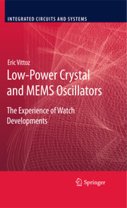 Vittoz, Eric - Low-Power Crystal and MEMS Oscillators, ebook