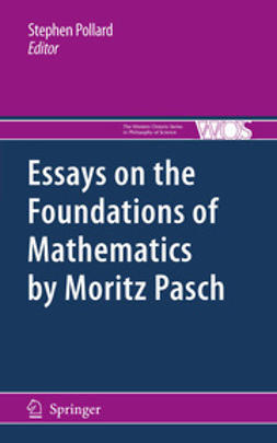 Pollard, Stephen - Essays on the Foundations of Mathematics by Moritz Pasch, ebook