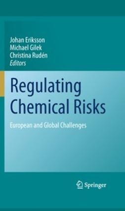 Eriksson, Johan - Regulating Chemical Risks, ebook