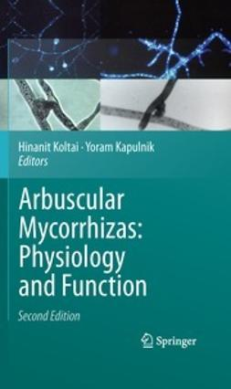Koltai, Hinanit - Arbuscular Mycorrhizas: Physiology and Function, ebook