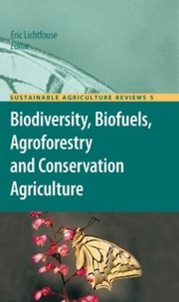 Lichtfouse, Eric - Biodiversity, Biofuels, Agroforestry and Conservation Agriculture, ebook