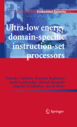 Catthoor, Francky - Ultra-Low Energy Domain-Specific Instruction-Set Processors, ebook