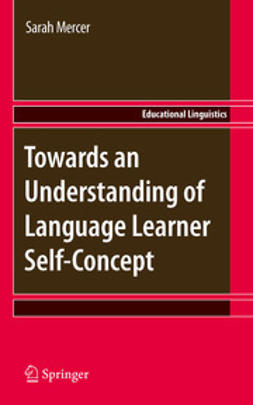 Mercer, Sarah - Towards an Understanding of Language Learner Self-Concept, ebook