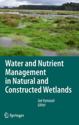 Vymazal, Jan - Water and Nutrient Management in Natural and Constructed Wetlands, ebook