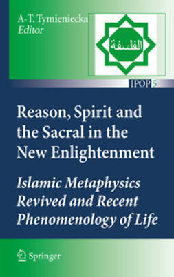 Tymieniecka, A-T. - Reason, Spirit and the Sacral in the New Enlightenment, ebook