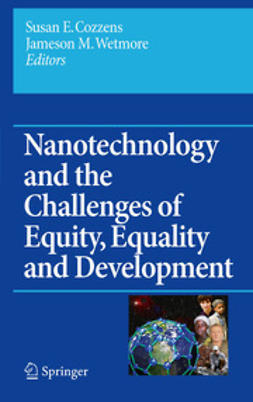 Cozzens, Susan E. - Nanotechnology and the Challenges of Equity, Equality and Development, ebook