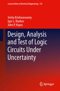 Krishnaswamy, Smita - Design, Analysis and Test of Logic Circuits Under Uncertainty, e-bok