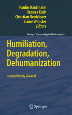 Kaufmann, Paulus - Humiliation, Degradation, Dehumanization, ebook