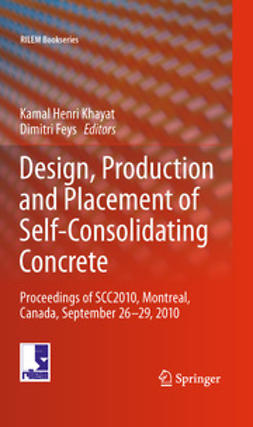 Khayat, Kamal Henri - Design, Production and Placement of Self-Consolidating Concrete, ebook