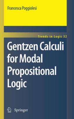 Poggiolesi, Francesca - Gentzen Calculi for Modal Propositional Logic, ebook
