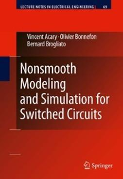 Acary, Vincent - Nonsmooth Modeling and Simulation for Switched Circuits, ebook
