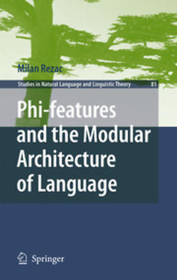 Rezac, Milan - Phi-features and the Modular Architecture of Language, ebook