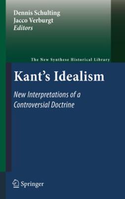 Schulting, Dennis - Kant's Idealism, e-kirja