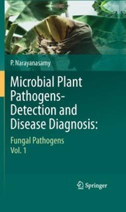 Narayanasamy, P. - Microbial Plant Pathogens-Detection and Disease Diagnosis:, ebook