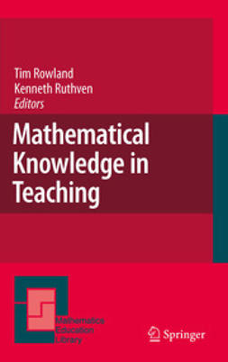 Rowland, Tim - Mathematical Knowledge in Teaching, ebook