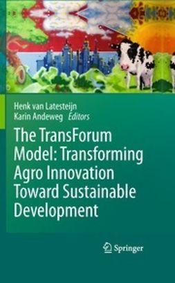 Latesteijn, Henk van - The TransForum Model: Transforming Agro Innovation Toward Sustainable Development, ebook