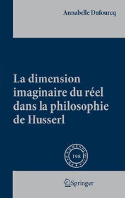 Dufourcq, Annabelle - La dimension imaginaire du réel dans la philosophie de Husserl, ebook