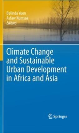 Yuen, Belinda - Climate Change and Sustainable Urban Development in Africa and Asia, ebook