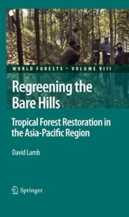Lamb, David - Regreening the Bare Hills, ebook