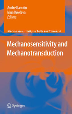 Kamkin, Andre - Mechanosensitivity and Mechanotransduction, ebook